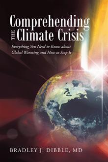 Comprehending the Climate Crisis: Everything You Need to Know about Global Warming and How to Stop It